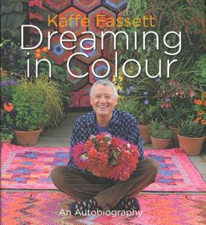 Kaffe Fassett: Dreaming in Colour
