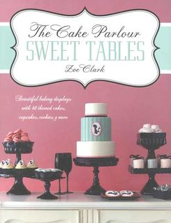 Cake Parlour: Sweet Tables