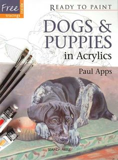 Ready to Paint: Dogs & Puppies in Acrylics