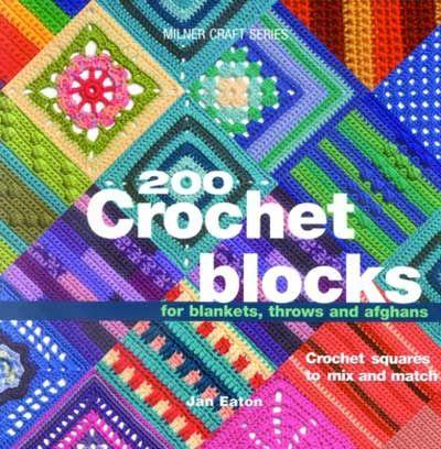 200 Crochet Blocks for Blankets, Throws & Afghans