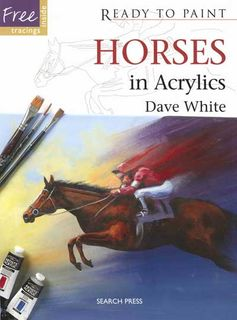 Ready to Paint: Horses in Acrylics