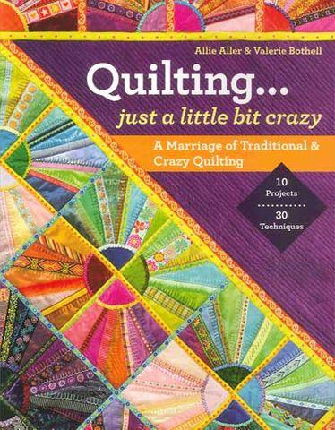 Quilting... Just a Little Bit Crazy