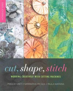 Cut, Shape, Stitch
