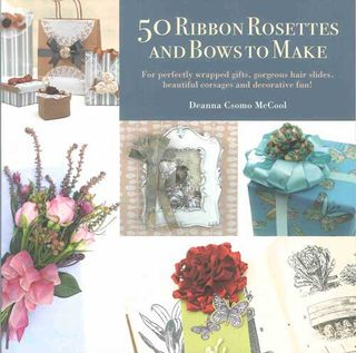 50 Ribbon Rosettes and Bows to Make