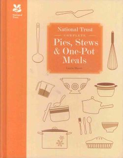 National Trust Complete: Pies, Stews and One-Pot Meals