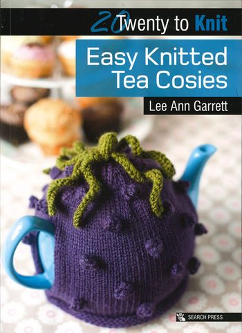 20 to Knit: Easy Knitted Tea Cosies