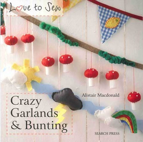 Love to Sew: Crazy Garlands & Bunting