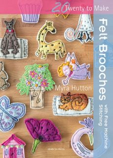 20 to Make: Felt Brooches