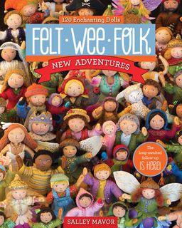 Felt Wee Folk New Adventures