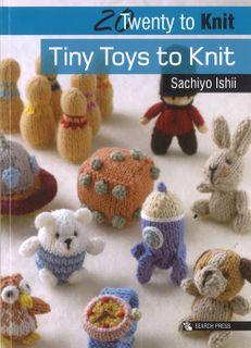 20 to Make: Tiny Toys to Knit