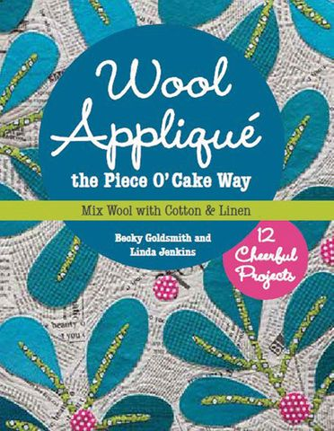 Wool Appliqué the Piece O'Cake Way