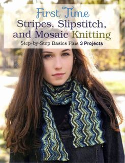 First Time Stripes, Slipstitch and Mosaic Knitting