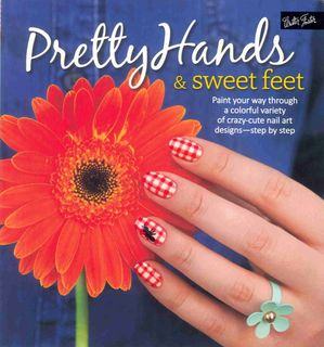 Pretty Hands & Sweet Feet