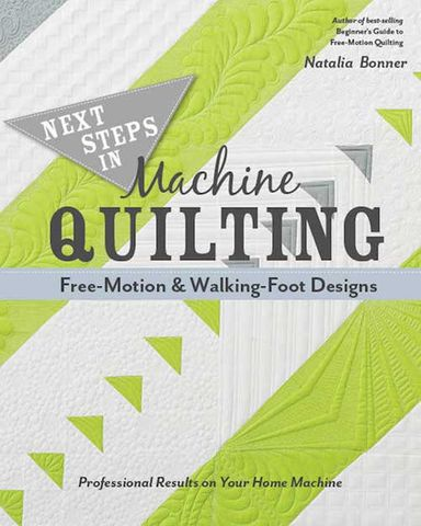 Next Steps in Machine Quilting: Free-Motion & Walking-Foot Designs