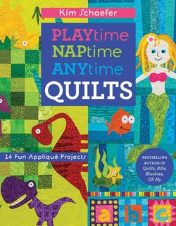 Playtime, Naptime, Anytime Quilts