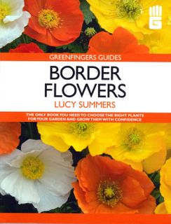 Greenfingers Guides: Border Flowers