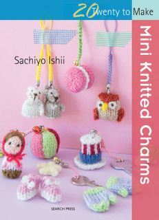 20 to Make: Mini Knitted Charms