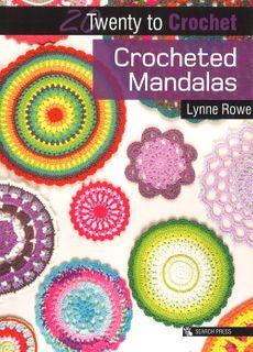 20 to Make: Crocheted Mandalas