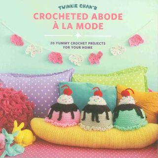 Twinkie Chan's Crochet Abode a la Mode