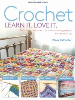 Crochet. Learn It. Love It