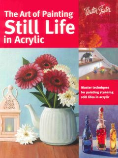 Art of Painting Still Life in Acrylic
