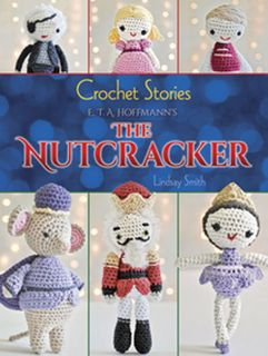 Crochet Stories: ETA Hoffmann's The Nutcracker