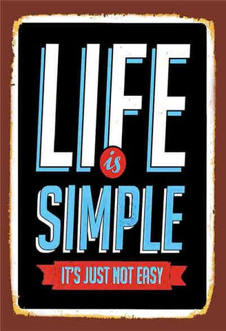 Tin Sign 30x20 Life is Simple