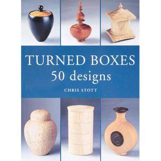 Bk-Turned Boxes: 50 Designs -Chris Stott