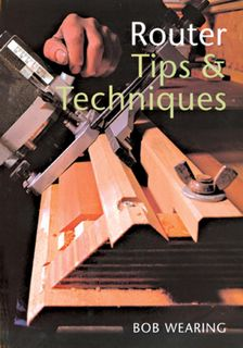 Bk-Router Tips & Techniques- Bob Wearing