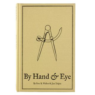 Book - By Hand and  Eye By George R. Walker & Jim Tolpin
