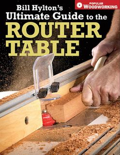 Bk-Bill Hylton's Ultimate Guide to Router Table