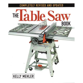 Bk- The Table Saw Book - Kelly Mehler