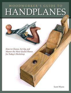 Woodworkers Guide to Handplanes