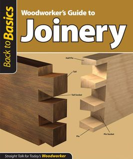 Woodworkers Guide to Joinery (Back to Ba
