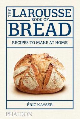COOKBOOK, THE LAROUSSE BOOK OF BREAD