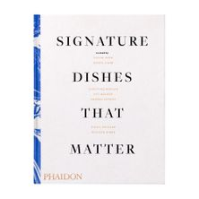 COOKBOOK, SIGNATURE DISHES THAT MATTER
