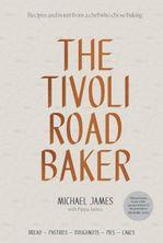 COOKBOOK, THE TIVOLI ROAD BAKER