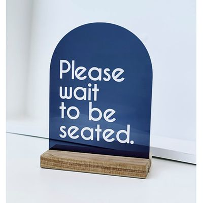 SIGN - PLEASE WAIT TO BE SEATED BLK ARCH