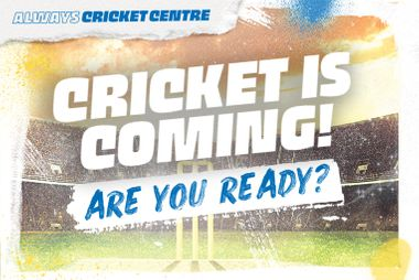 CRICKET IS COMING - ARE YOU READY?