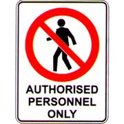 NO ENTRY AUTH PERSONS ONLY 300 X 450MM