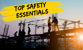 Top Four Safety Essentials for Construction Sites