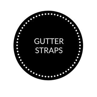 GUTTER STRAPS