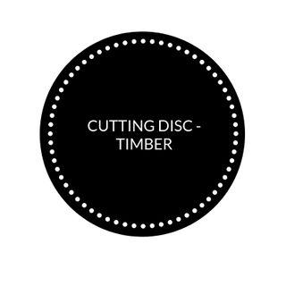 CUTTING DISC - TIMBER