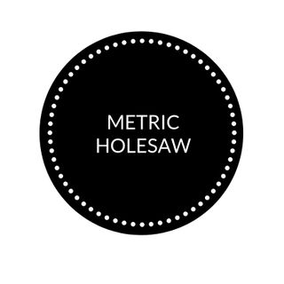 METRIC HOLESAW