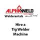 Hire a Tig Welder