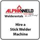 Hire a Stick Welder