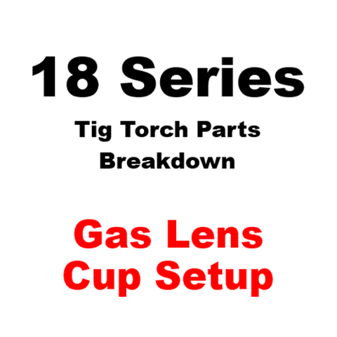 WP18 Series Gas Lens Cup Tig Torch Setup