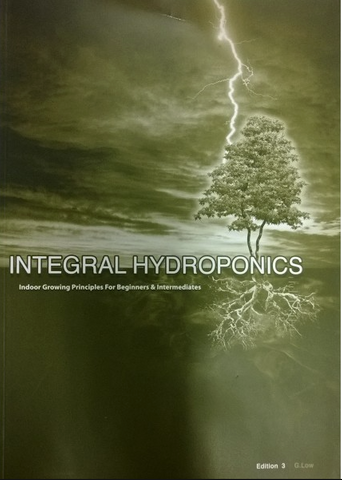 Integral Hydroponics 3rd Edition by G. Low