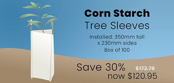 Save 30% on Bio-degradable Corn Starch Tree Sleeves