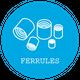 Ferrules